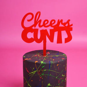 Cheers Cunts cake topper