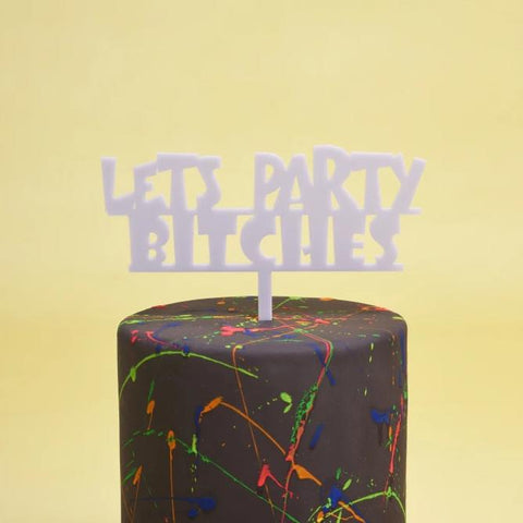 Let's Party Bitches Cake Topper