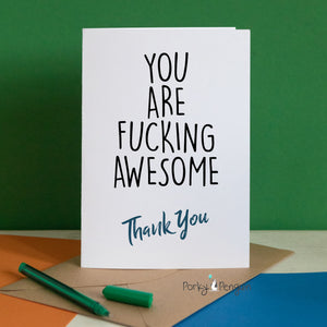 You Are Fucking Awesome Thank You Card