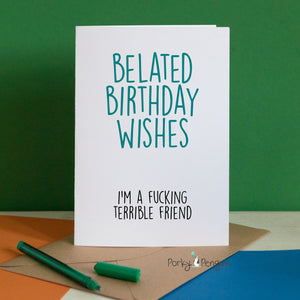 Belated Terrrible Friend Birthday Card