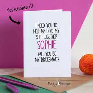 Help me keep my shit together bridesmaid card
