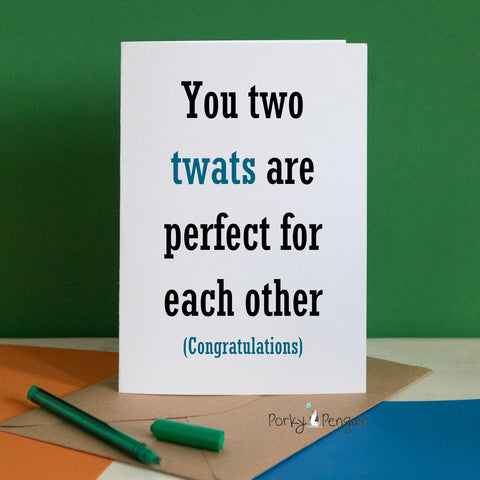 You Two Twats Are Perfect For Each Other Wedding Card