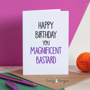 Magnificent Bastard Birthday Card