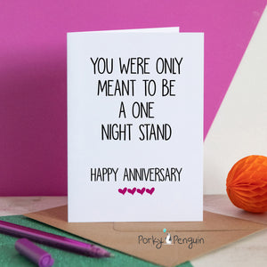 You Were Only Meant To Be A One Night Stand Anniversary Card