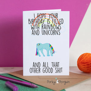Rainbows and Unicorns and Other Good Shit Birthday Card