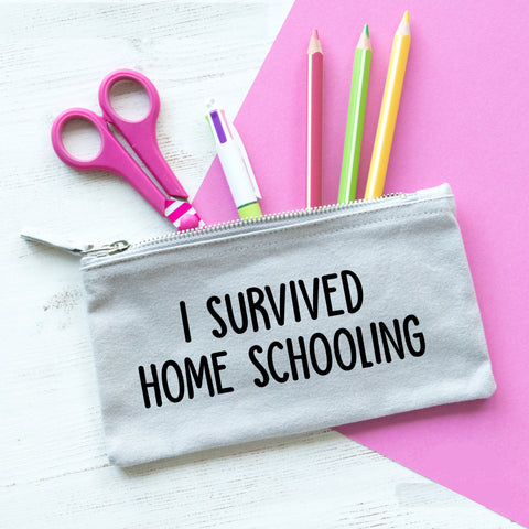 I Survived Home Schooling Pencil Case