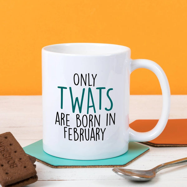 Only Twats are born in.....