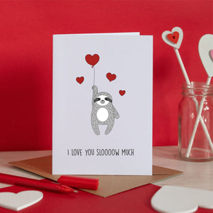 I Love You Sloooow Much Sloth Card