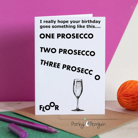 Prosecco To The Floor Birthday Card