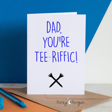 Dad You're Tee-Riffic!