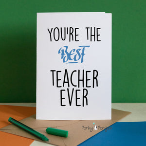 You're The Best Teacher Ever Card