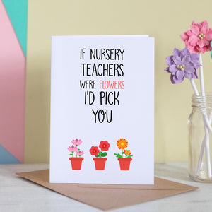 If Nursery Teachers Were Flowers Card