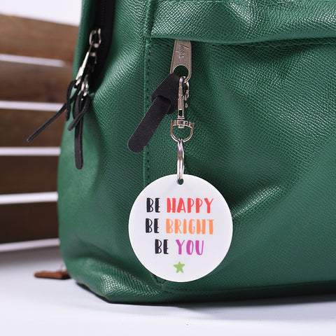 Be Happy, Be Bright, Be You Bag Tag