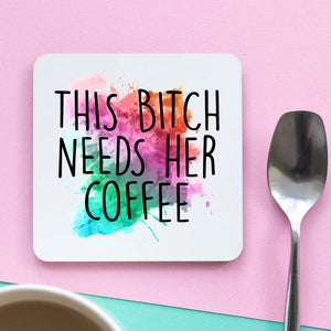 This Bitch Needs Her Coffee