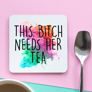 This Bitch Needs Her Tea