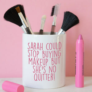 Not a quitter - Make up pot