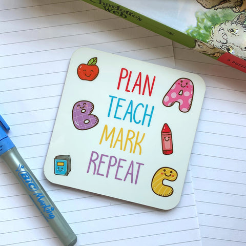 Plan Teach Mark Repeat Teacher Coaster