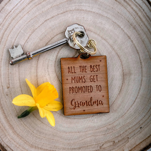 All the best Mums get promoted to Grandma - Keyring