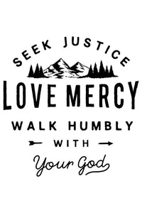 Seek Justice & Love Mercy Tee