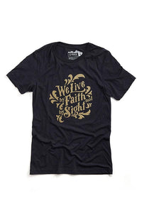 We Live By Faith Tee