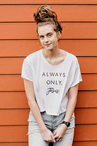 Always. Only. Jesus. Crop Flowy Tee
