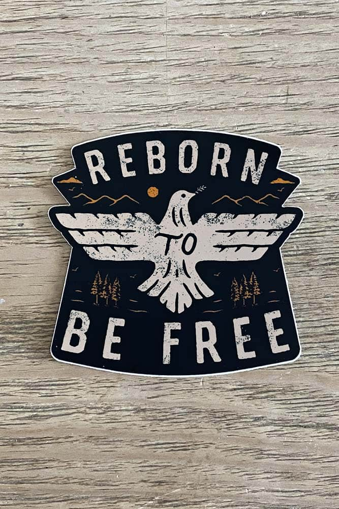 Reborn to Be Free Sticker