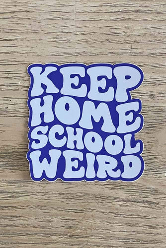 Keep Home School Weird Sticker