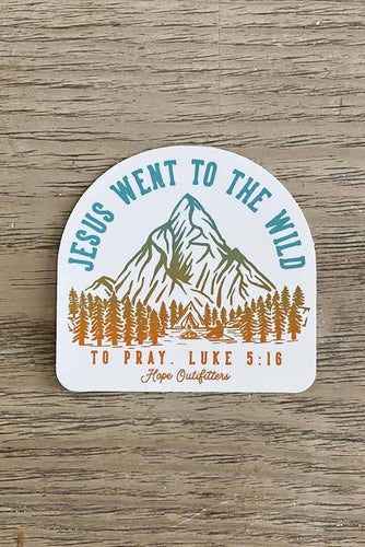 Jesus Went to The Wild To Pray Sticker
