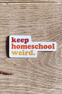 Keep Homeschool Weird Sticker