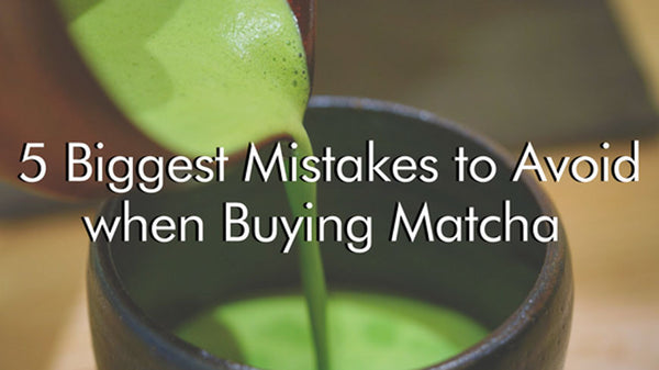 5 Biggest Mistakes to Avoid when Buying Matcha
