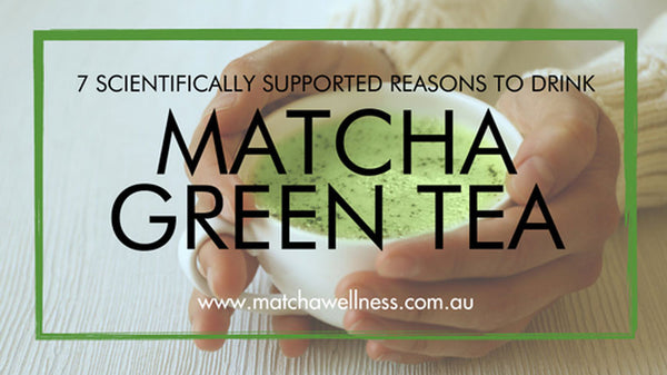 7 Scientifically Supported Reasons to Drink Matcha Green Tea