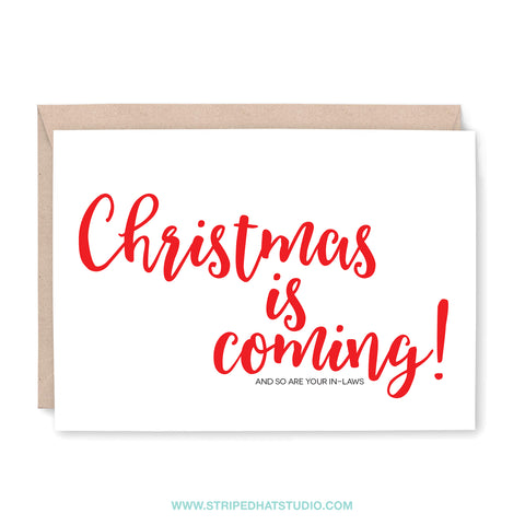 Christmas is Coming and so are your In-Laws Card