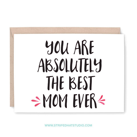 You are Absolutely the Best Mom Ever Card