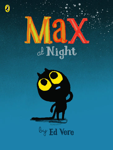 Max At Night by Ed Vere - Little Me Little You