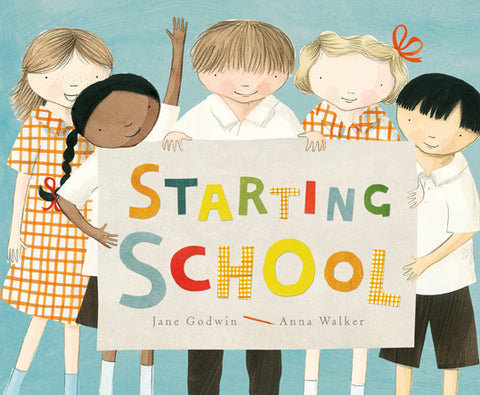 Starting School by Jane Godwin & Anna Walker - Little Me Little You