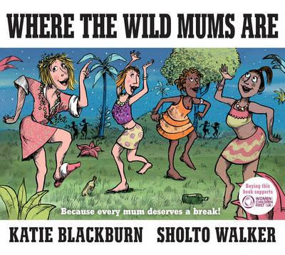 Where The Wild Mums Are - Little Me Little You