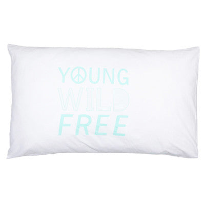 Young Wild Free Pillowcase