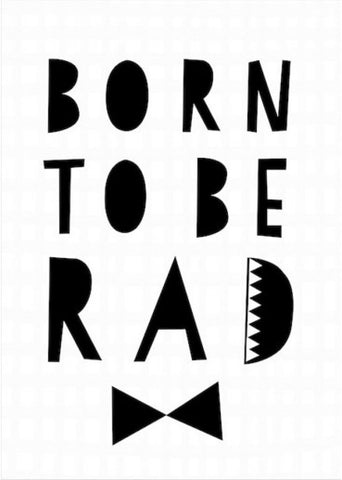 Born To Be Rad Print - Little Me Little You