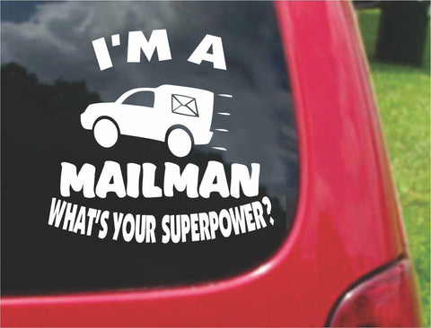 I'm a Mailman What's Your Superpower? Sticker Decal 20 Colors To Choose From.