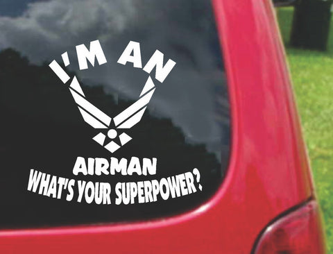 I'm a AIRMAN What's Your Superpower? Sticker Decal 20 Colors To Choose From.