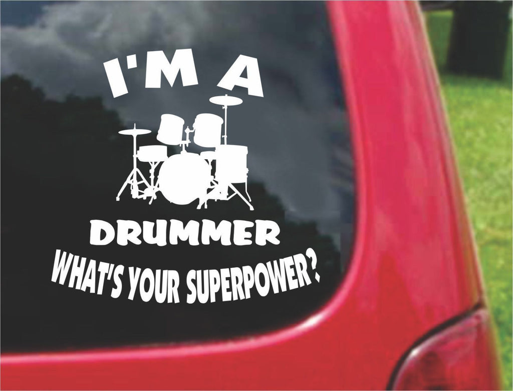 I'm a Drummer What's Your Superpower? Sticker Decal 20 Colors To Choose From.