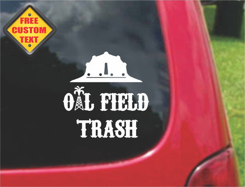Oil field Trash Sticker Decal 20 Colors To Choose From.