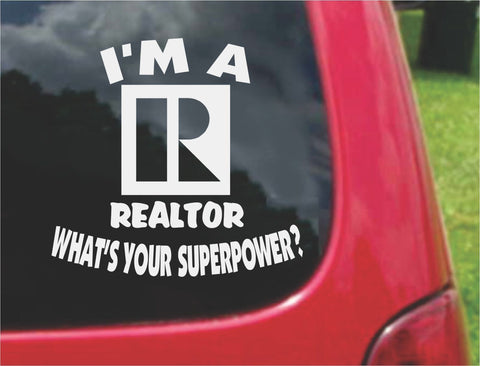 I'm a REALTOR What's Your Superpower? Sticker Decal 20 Colors To Choose From.