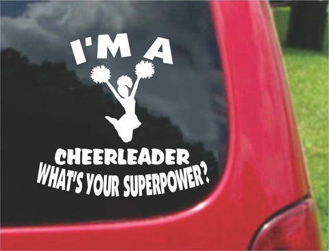 I'm a CHEERLEADER What's Your Superpower? Sticker Decal 20 Colors To Choose From.