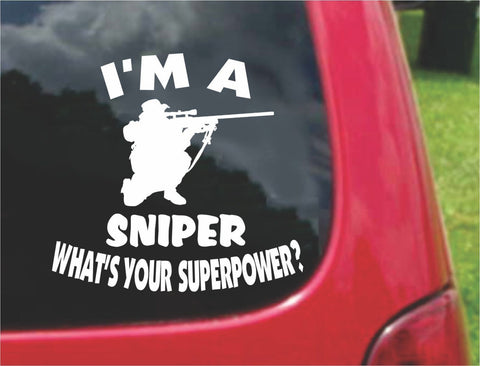 I'm a SNIPER What's Your Superpower? Sticker Decal 20 Colors To Choose From.