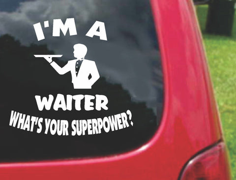 I'm a WAITER What's Your Superpower? Sticker Decal 20 Colors To Choose From.