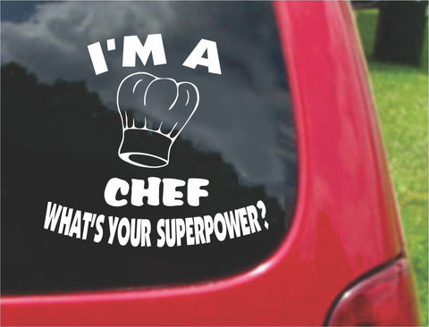 I'm a CHEF What's Your Superpower? Sticker Decal 20 Colors To Choose From.
