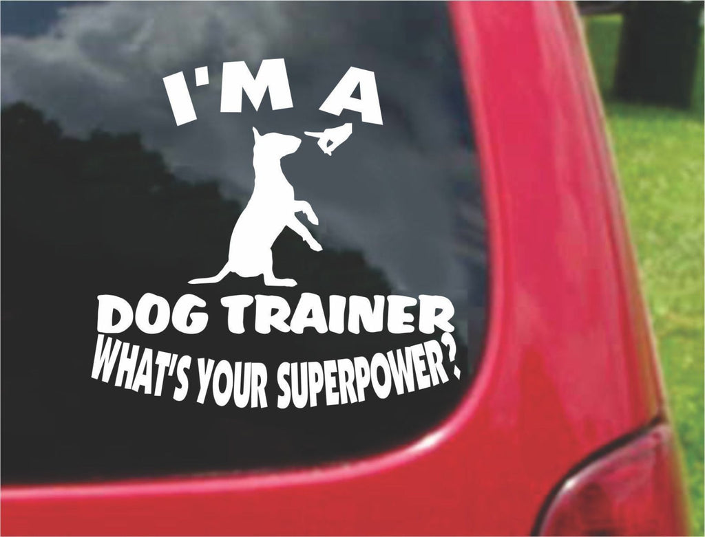 I'm a Dog Trainer What's Your Superpower? Sticker Decal 20 Colors To Choose From.