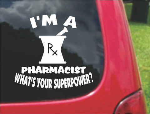 I'm a Pharmacist What's Your Superpower? Sticker Decal 20 Colors To Choose From.