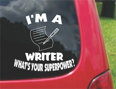 I'm a WRITER What's Your Superpower? Sticker Decal 20 Colors To Choose From.